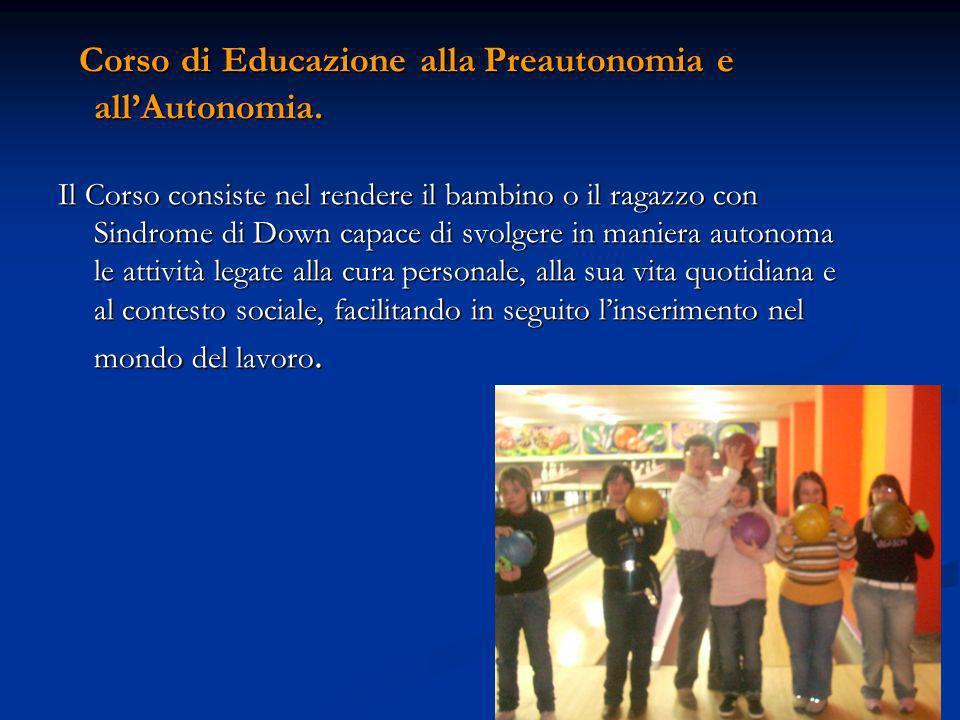 Corso di Educazione alla Preautonomia e allAutonomia.