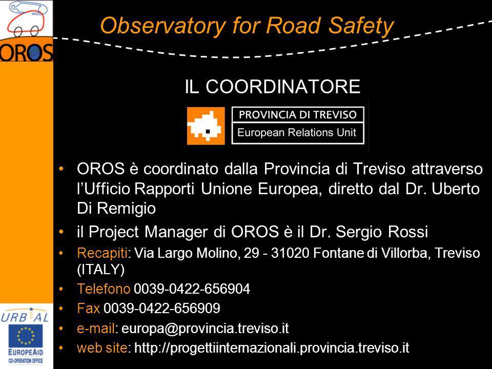 Observatory for Road Safety IL COORDINATORE OROS è coordinato dalla Provincia di Treviso attraverso lUfficio Rapporti Unione Europea, diretto dal Dr.