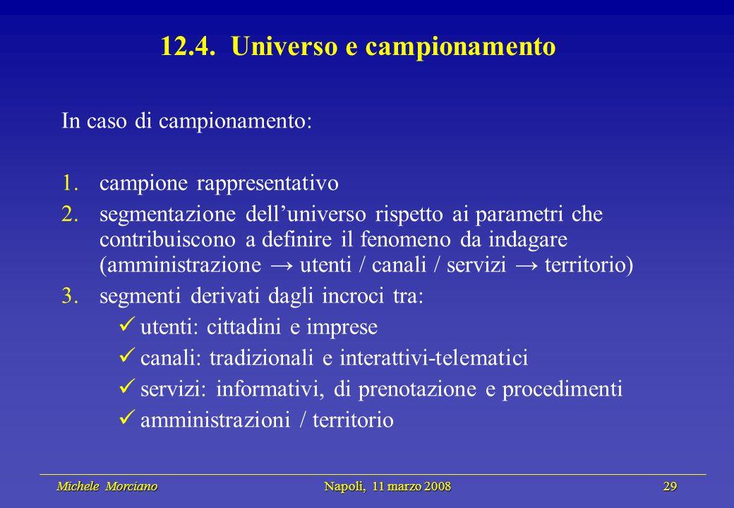 Michele Morciano Napoli, 11 marzo 2008 29 Michele Morciano Napoli, 11 marzo 2008 29 12.4. Universo e campionamento In caso di campionamento: 1.campion