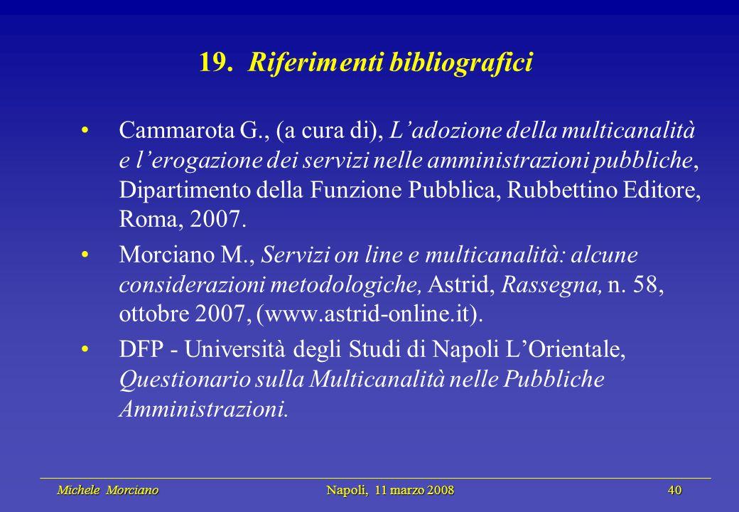 Michele Morciano Napoli, 11 marzo 2008 40 Michele Morciano Napoli, 11 marzo 2008 40 19. Riferimenti bibliografici Cammarota G., (a cura di), Ladozione