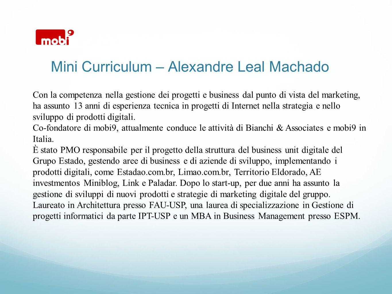 Mini Curriculum – Alexandre Leal Machado Con la competenza nella gestione dei progetti e business dal punto di vista del marketing, ha assunto 13 anni