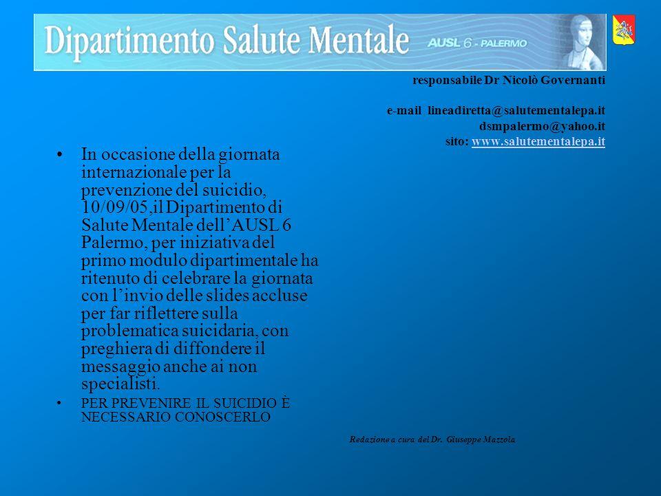 In occasione della giornata internazionale per la prevenzione del suicidio, 10/09/05,il Dipartimento di Salute Mentale dellAUSL 6 Palermo, per iniziat