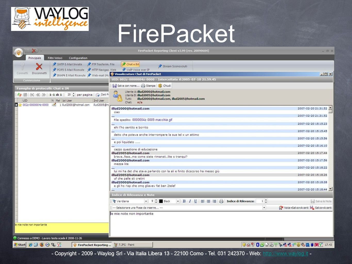 FirePacket - Copyright - 2009 - Waylog Srl - Via Italia Libera 13 - 22100 Como - Tel. 031 242370 - Web: http://www.waylog.it -http://www.waylog.it