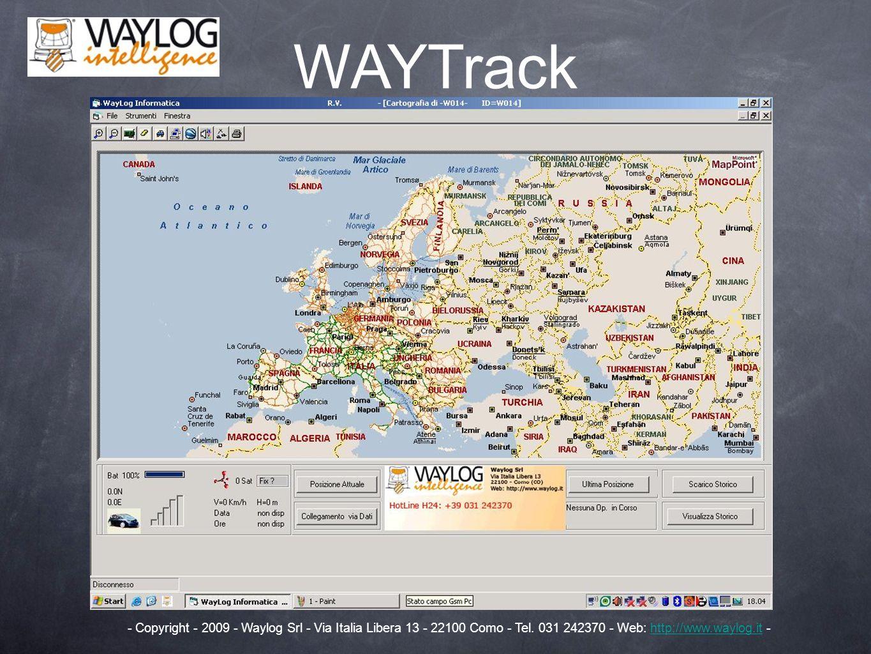 WAYTrack - Copyright - 2009 - Waylog Srl - Via Italia Libera 13 - 22100 Como - Tel. 031 242370 - Web: http://www.waylog.it -http://www.waylog.it