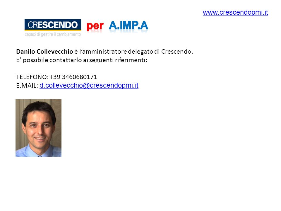 Danilo Collevecchio è lamministratore delegato di Crescendo.