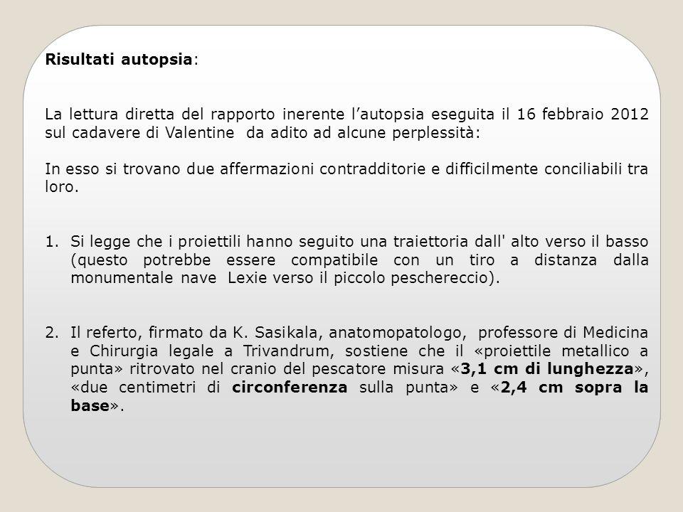 Risultati autopsia: La lettura diretta del rapporto inerente lautopsia eseguita il 16 febbraio 2012 sul cadavere di Valentine da adito ad alcune perpl