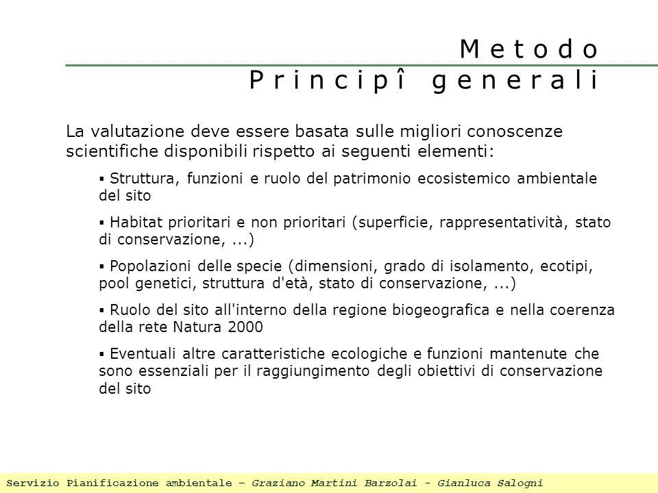M e t o d o P r i n c i p î g e n e r a l i La valutazione deve essere basata sulle migliori conoscenze scientifiche disponibili rispetto ai seguenti