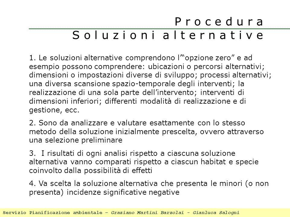 1. Le soluzioni alternative comprendono lopzione zero e ad esempio possono comprendere: ubicazioni o percorsi alternativi; dimensioni o impostazioni d