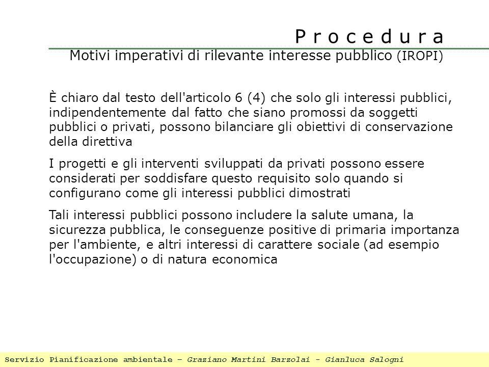 È chiaro dal testo dell'articolo 6 (4) che solo gli interessi pubblici, indipendentemente dal fatto che siano promossi da soggetti pubblici o privati,