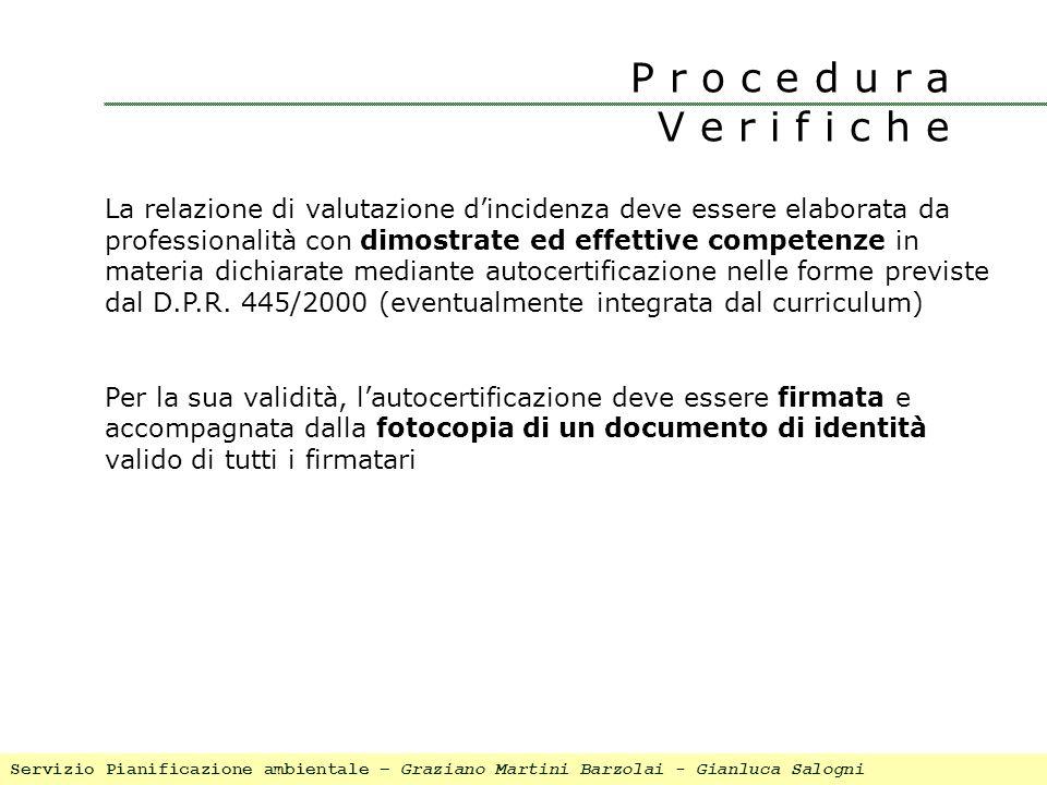 La relazione di valutazione dincidenza deve essere elaborata da professionalità con dimostrate ed effettive competenze in materia dichiarate mediante