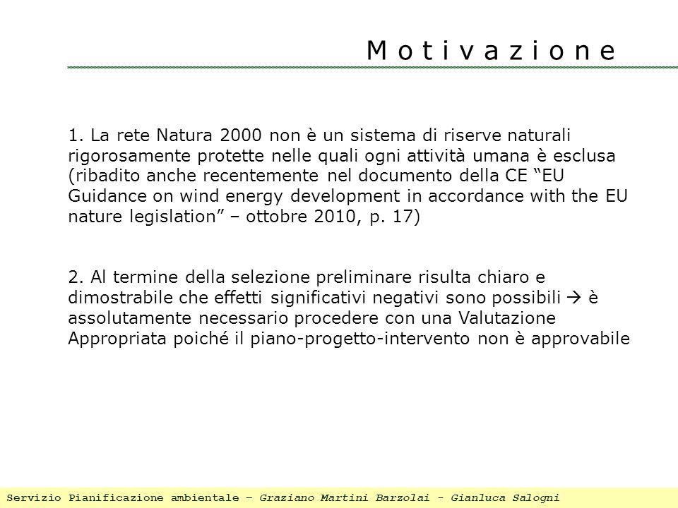 M o t i v a z i o n e 1. La rete Natura 2000 non è un sistema di riserve naturali rigorosamente protette nelle quali ogni attività umana è esclusa (ri