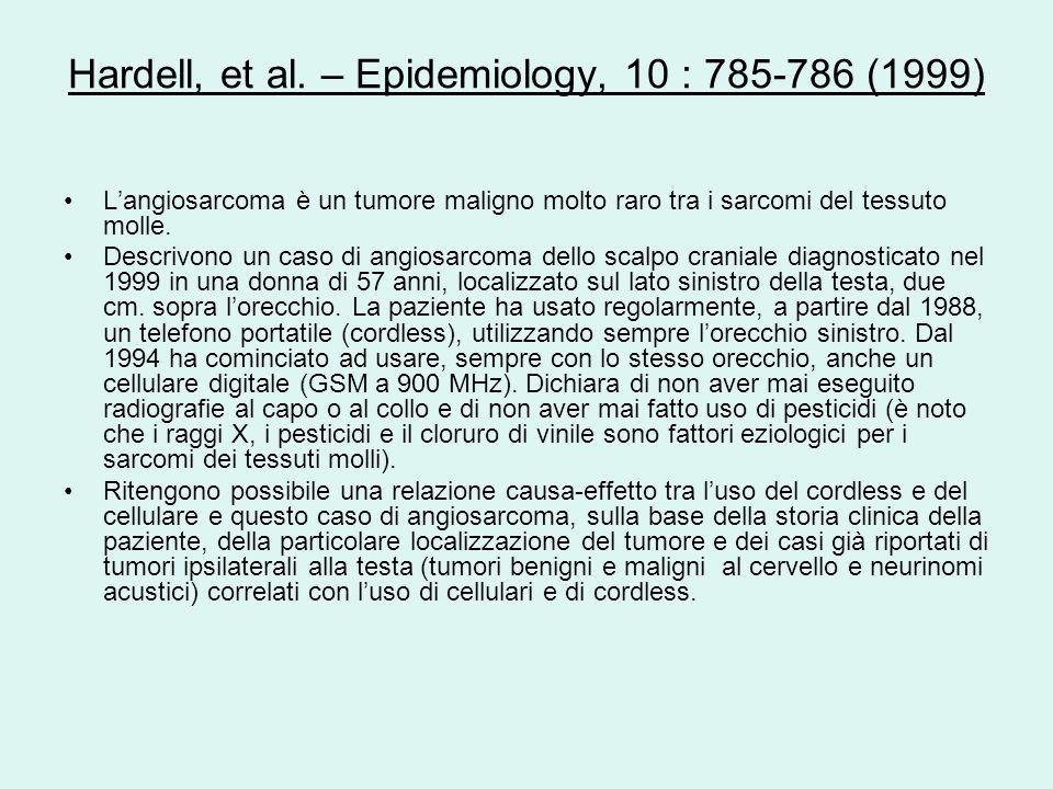 Hardell, et al. – Epidemiology, 10 : 785-786 (1999) Langiosarcoma è un tumore maligno molto raro tra i sarcomi del tessuto molle. Descrivono un caso d