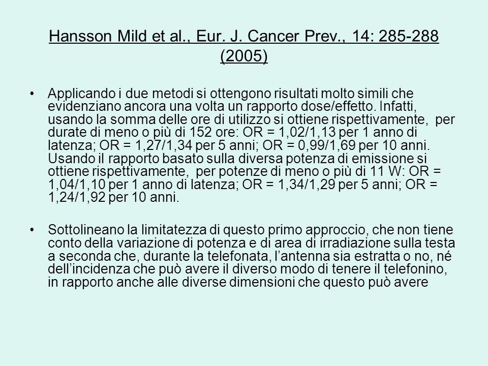 Hansson Mild et al., Eur. J. Cancer Prev., 14: 285-288 (2005) Applicando i due metodi si ottengono risultati molto simili che evidenziano ancora una v