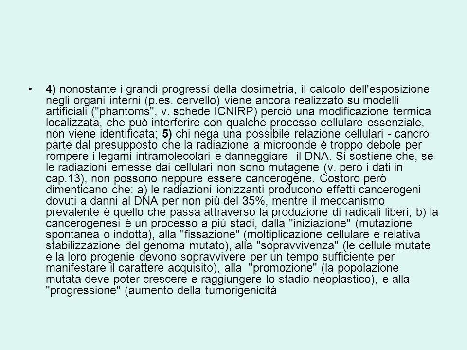 4) nonostante i grandi progressi della dosimetria, il calcolo dell esposizione negli organi interni (p.es.