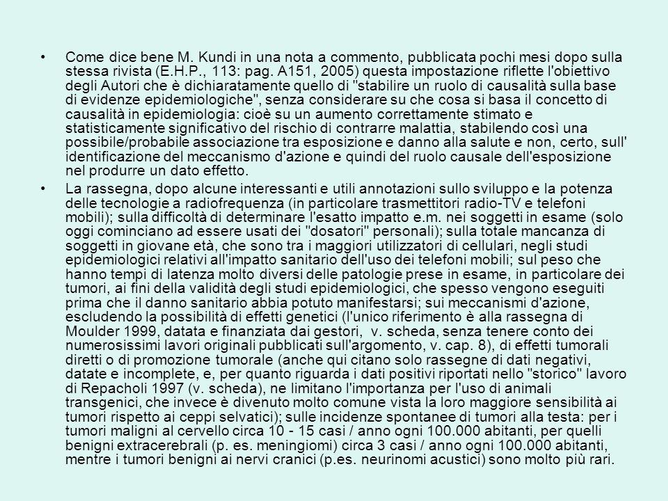 Come dice bene M. Kundi in una nota a commento, pubblicata pochi mesi dopo sulla stessa rivista (E.H.P., 113: pag. A151, 2005) questa impostazione rif