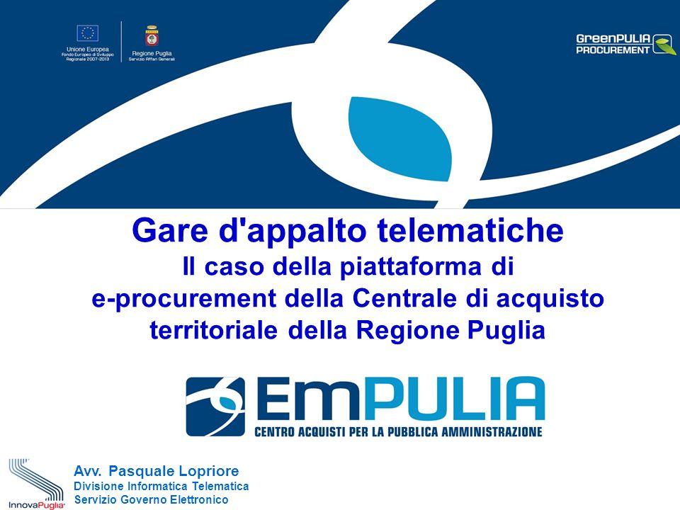 Gare d appalto telematiche Il caso della piattaforma di e-procurement della Centrale di acquisto territoriale della Regione Puglia Avv.