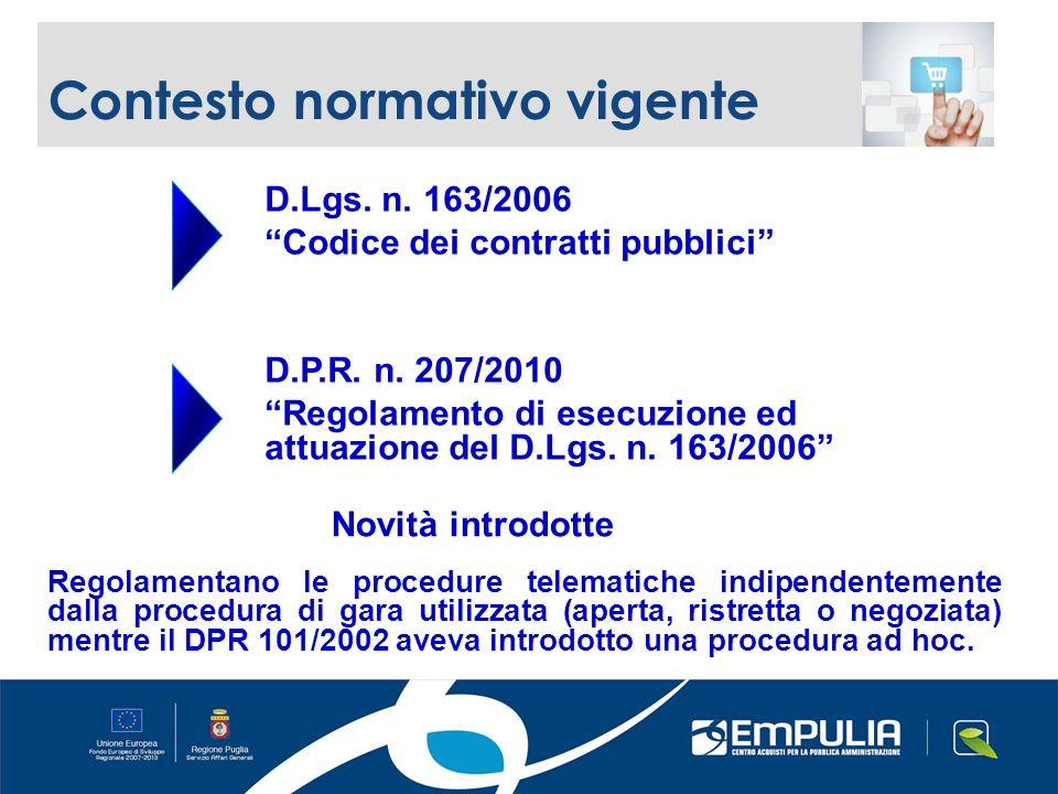Regolamentano le procedure telematiche indipendentemente dalla procedura di gara utilizzata (aperta, ristretta o negoziata) mentre il DPR 101/2002 aveva introdotto una procedura ad hoc.