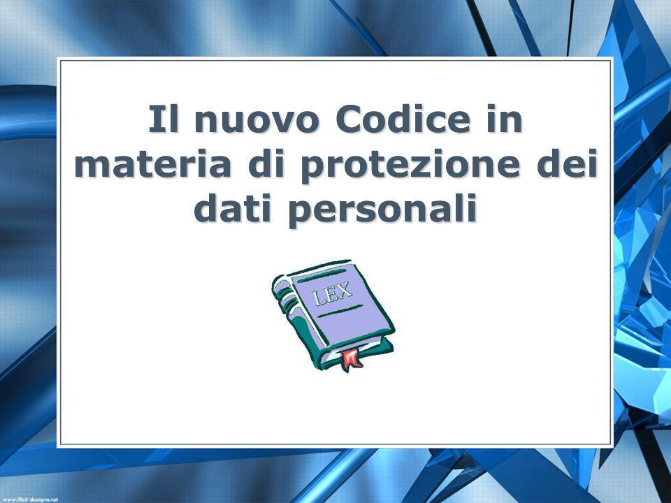 Il nuovo Codice in materia di protezione dei dati personali