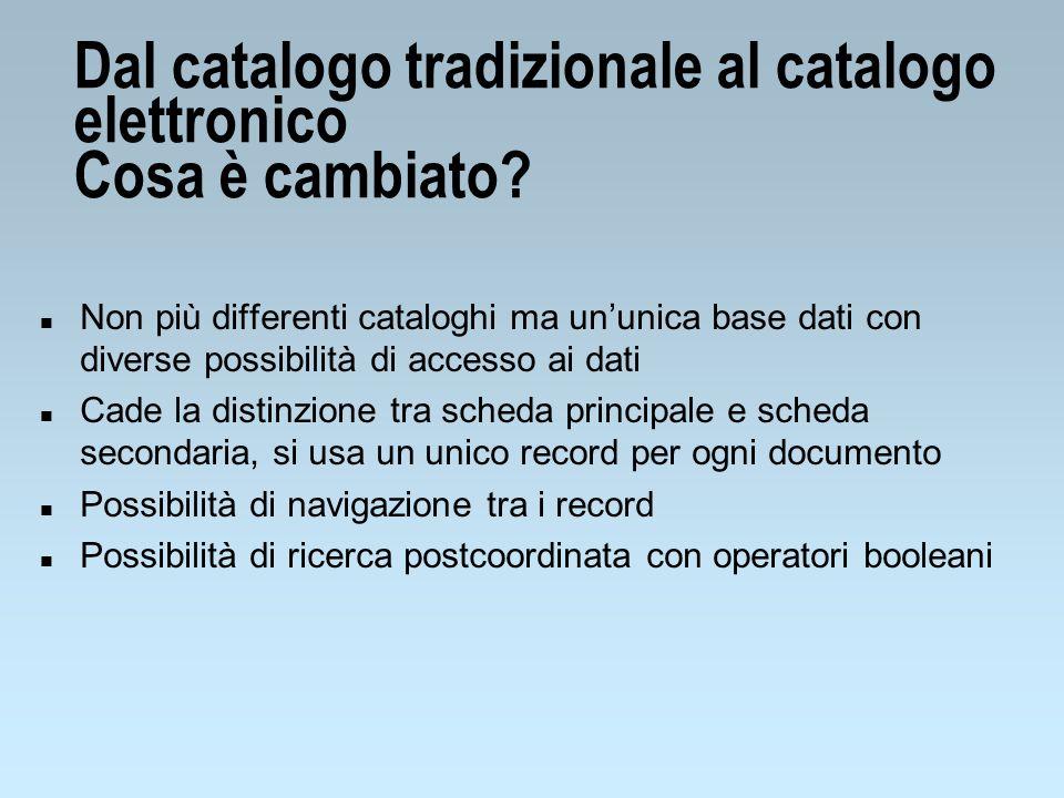OPAC (Online public access catalogue) n Gli OPAC sono cataloghi in linea accessibili al pubblico.