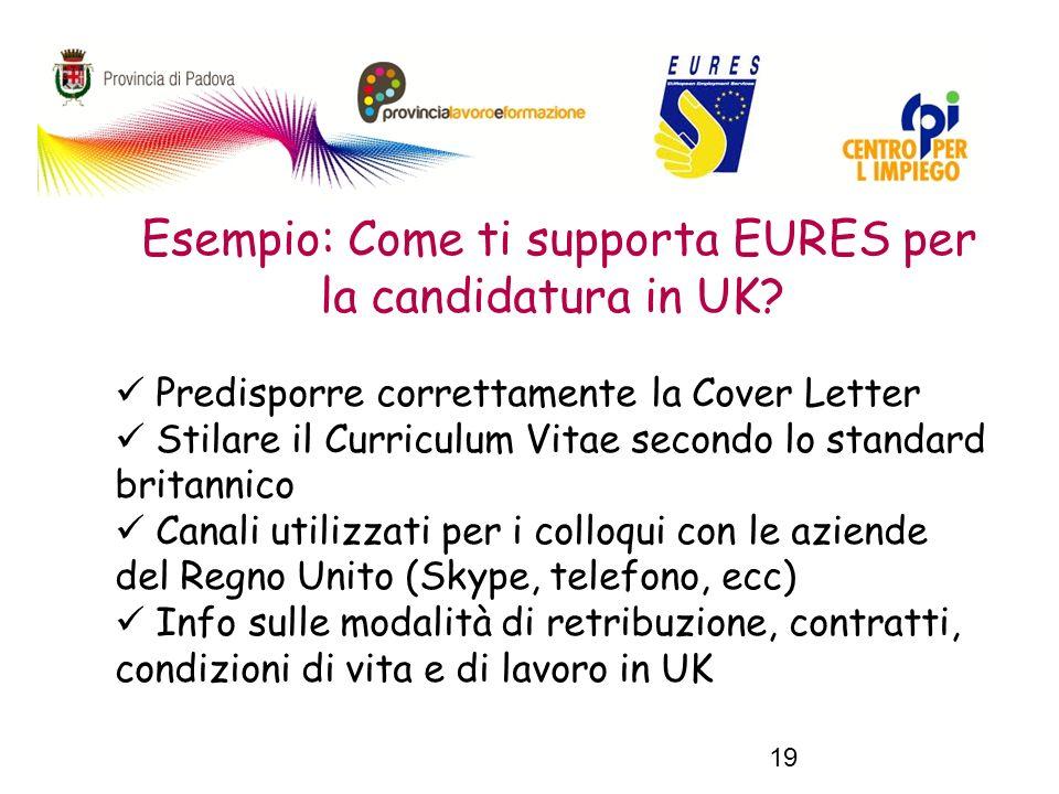 19 Esempio: Come ti supporta EURES per la candidatura in UK.
