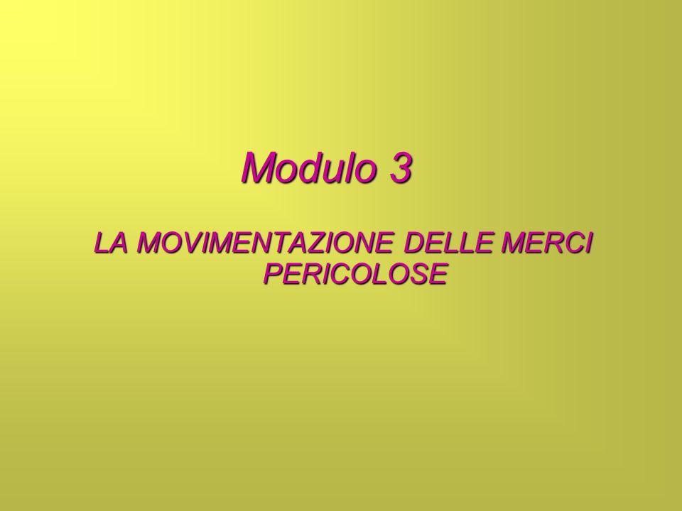 Modulo 3 LA MOVIMENTAZIONE DELLE MERCI PERICOLOSE