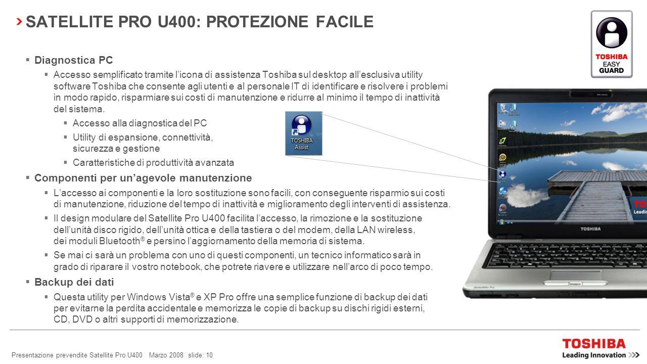 Presentazione prevendite Satellite Pro U400 Marzo 2008 slide: 9 SATELLITE PRO U400: SICUREZZA FACILE McAfee ® Internet Security Suite 2008: Toshiba Ed
