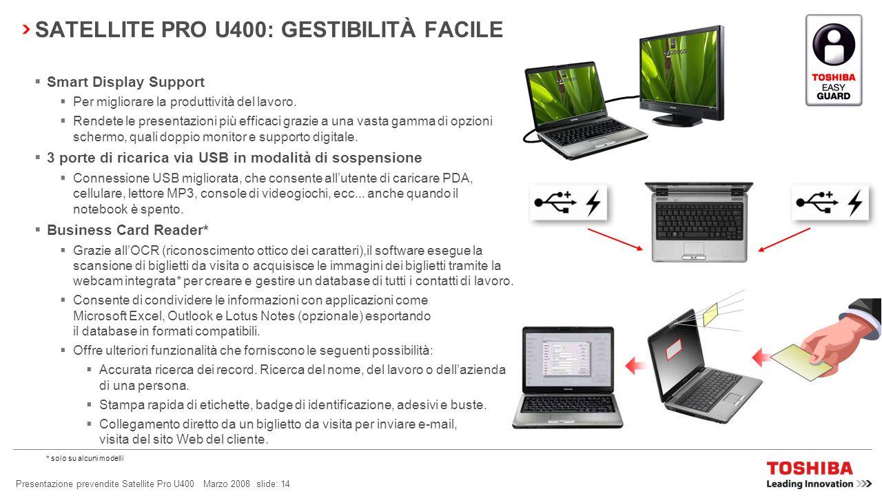 Presentazione prevendite Satellite Pro U400 Marzo 2008 slide: 13 SATELLITE PRO U400: CONNETTIVITÀ FACILE Toshiba ConfigFree Offre connettività senza p