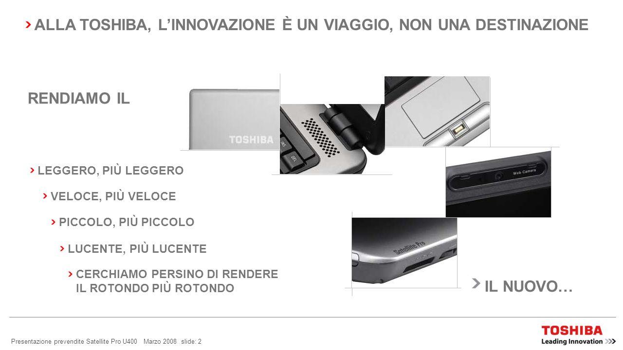 Presentazione prevendite Satellite Pro U400 Marzo 2008 slide: 1 MODIFICHE: AGGIORNAMENTI VersioneDiapositivaElementoModifiche rev 1.0#9Sicurezza facil
