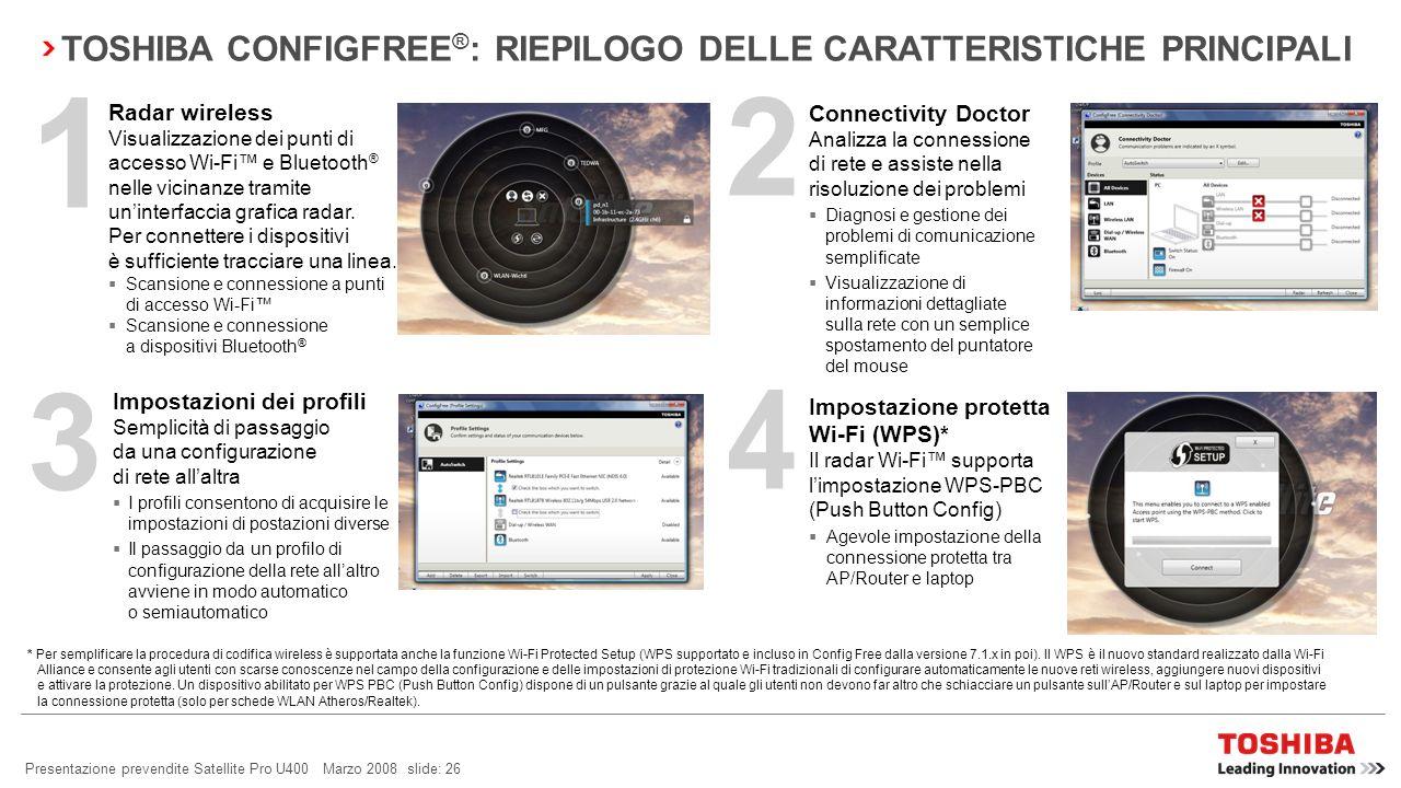 Presentazione prevendite Satellite Pro U400 Marzo 2008 slide: 25 Controllo semplificato dei dispositivi di comunicazione wireless Rilevamento automati