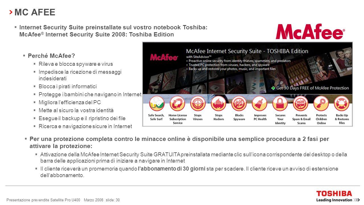 Presentazione prevendite Satellite Pro U400 Marzo 2008 slide: 29 SOFTWARE GOOGLE La preinstallazione di Google su tutti i notebook Toshiba EMEA (tutti