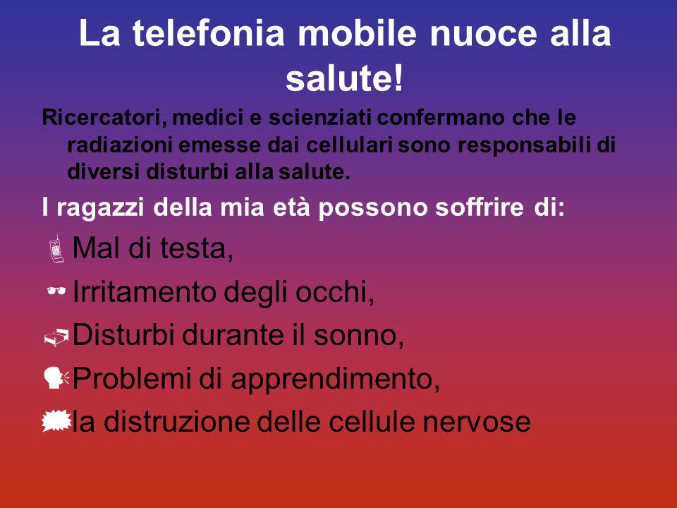 La telefonia mobile nuoce alla salute! Ricercatori, medici e scienziati confermano che le radiazioni emesse dai cellulari sono responsabili di diversi