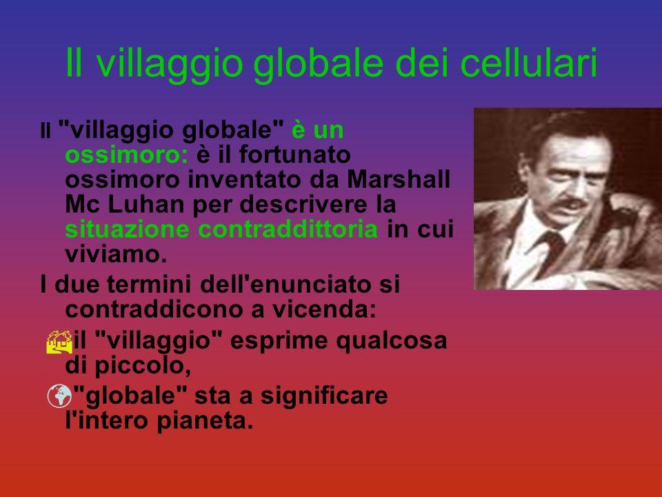 Il villaggio globale dei cellulari Il