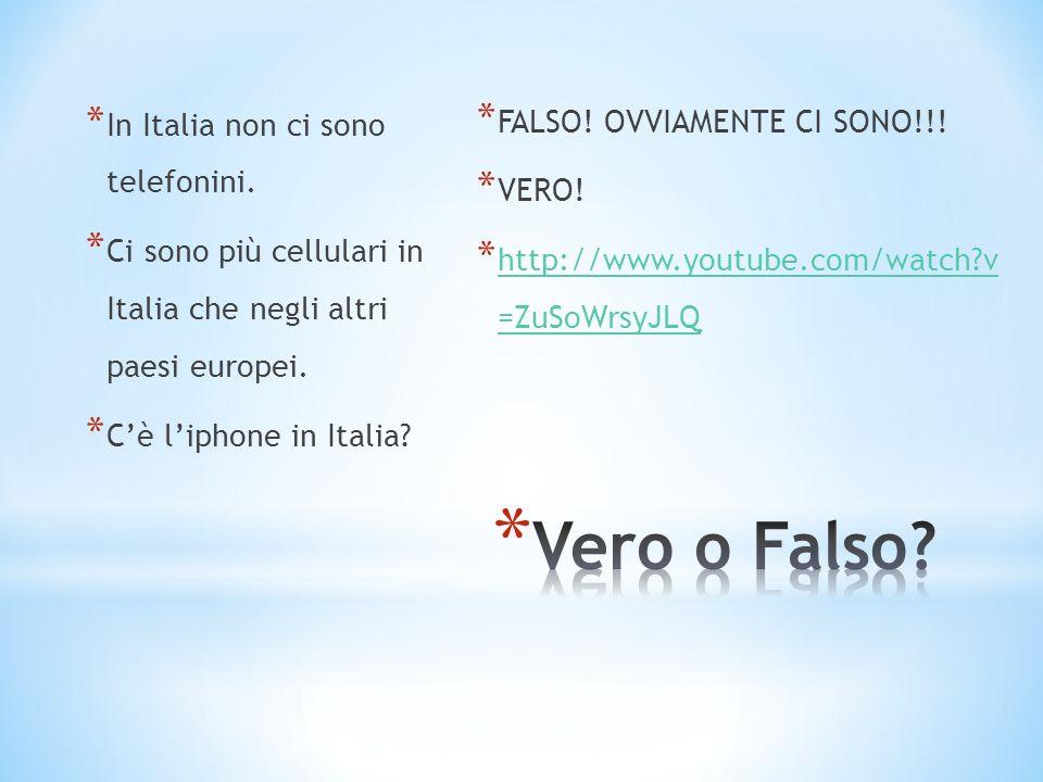 * In Italia non ci sono telefonini.