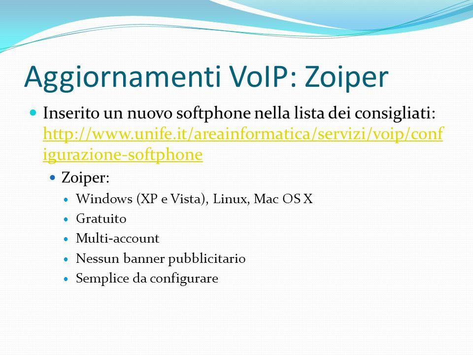 Aggiornamenti VoIP: Zoiper Inserito un nuovo softphone nella lista dei consigliati: http://www.unife.it/areainformatica/servizi/voip/conf igurazione-s