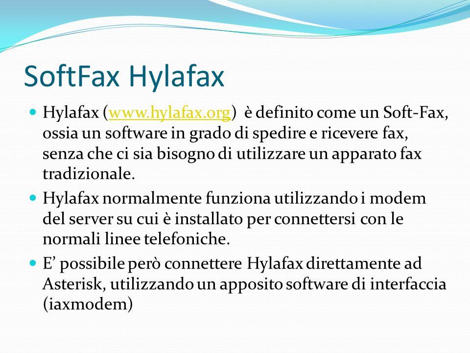 SoftFax Hylafax Hylafax (www.hylafax.org) è definito come un Soft-Fax, ossia un software in grado di spedire e ricevere fax, senza che ci sia bisogno