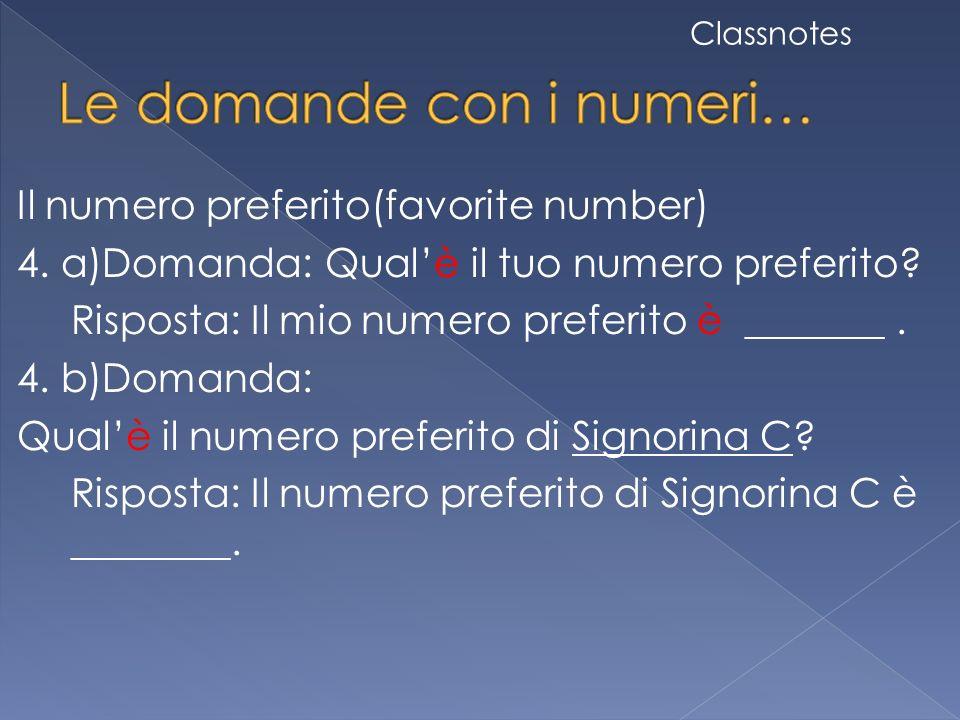 Il numero preferito(favorite number) 4.a)Domanda: Qualè il tuo numero preferito.