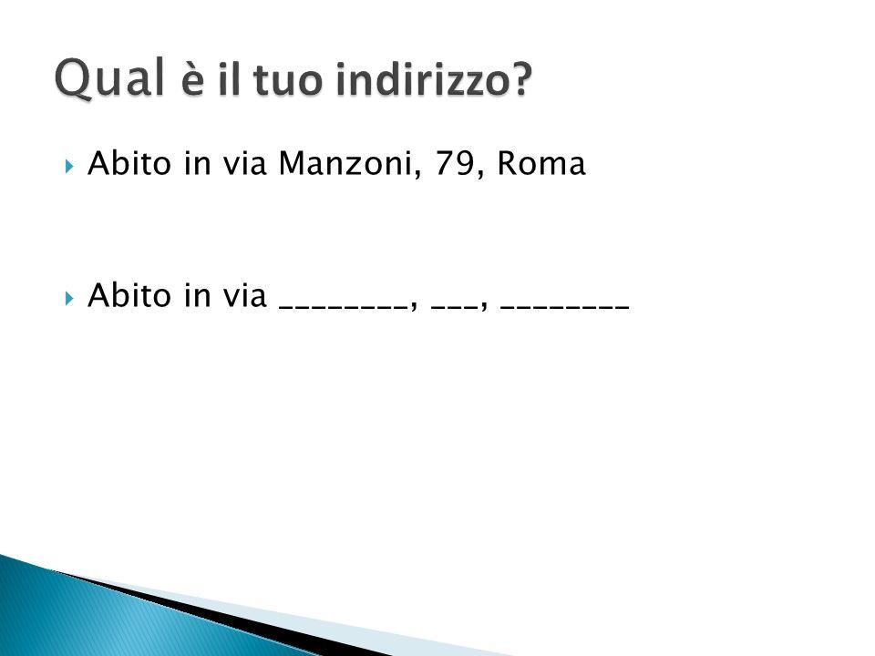 Abito in via Manzoni, 79, Roma Abito in via ________, ___, ________