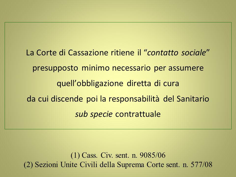 La Corte di Cassazione ritiene il contatto sociale presupposto minimo necessario per assumere quellobbligazione diretta di cura da cui discende poi la
