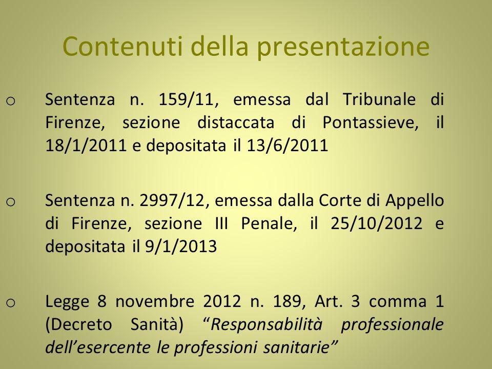 o Sentenza n. 159/11, emessa dal Tribunale di Firenze, sezione distaccata di Pontassieve, il 18/1/2011 e depositata il 13/6/2011 o Sentenza n. 2997/12