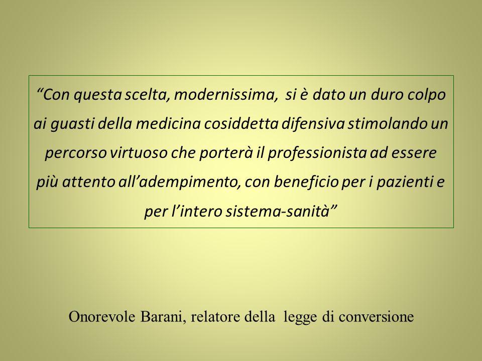 Onorevole Barani, relatore della legge di conversione Con questa scelta, modernissima, si è dato un duro colpo ai guasti della medicina cosiddetta dif
