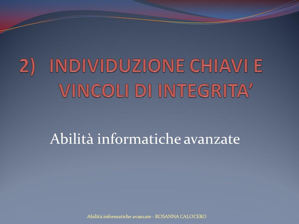 Abilità informatiche avanzate Abilità informatiche avanzate - ROSANNA CALOCERO