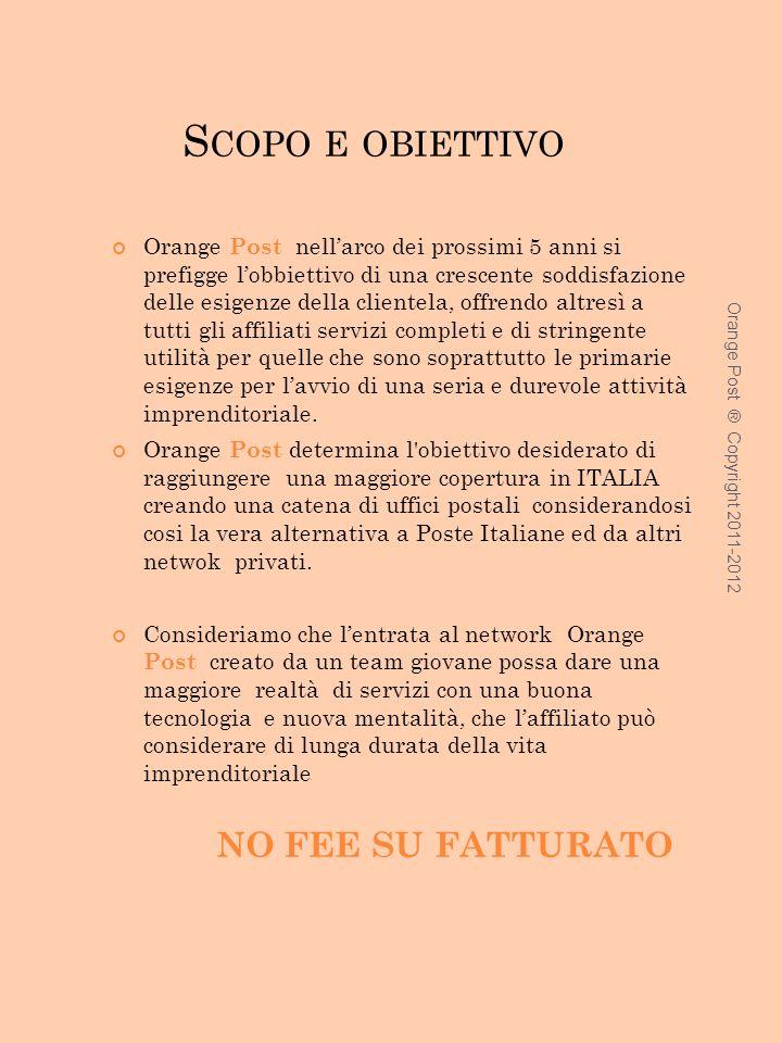 P ROGETTO Allinizio del 2012 la Orange Post ha lanciato il progetto in franchising a costi zero con lobbiettivo che può essere così sintetizzato: LIBE