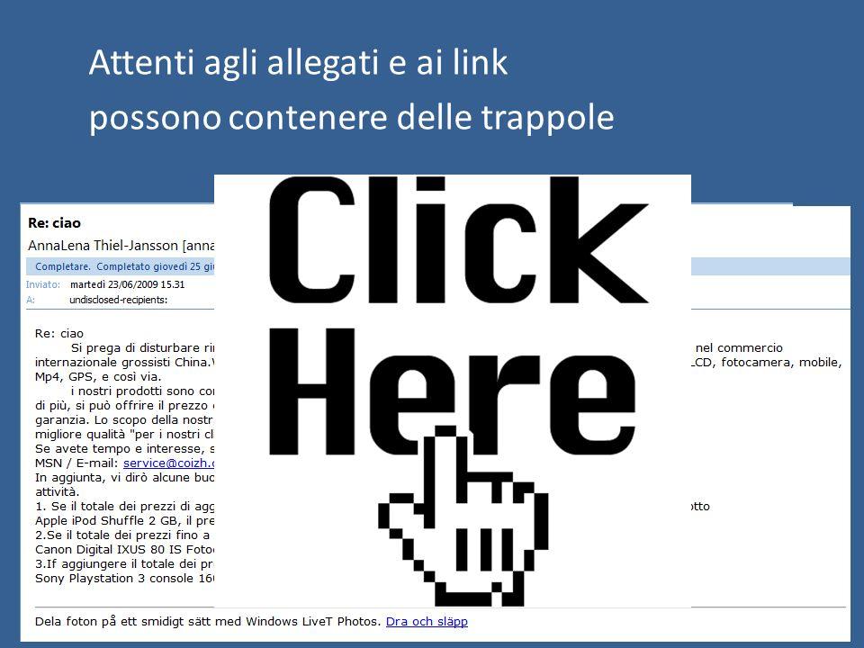 Attenti agli allegati e ai link possono contenere delle trappole