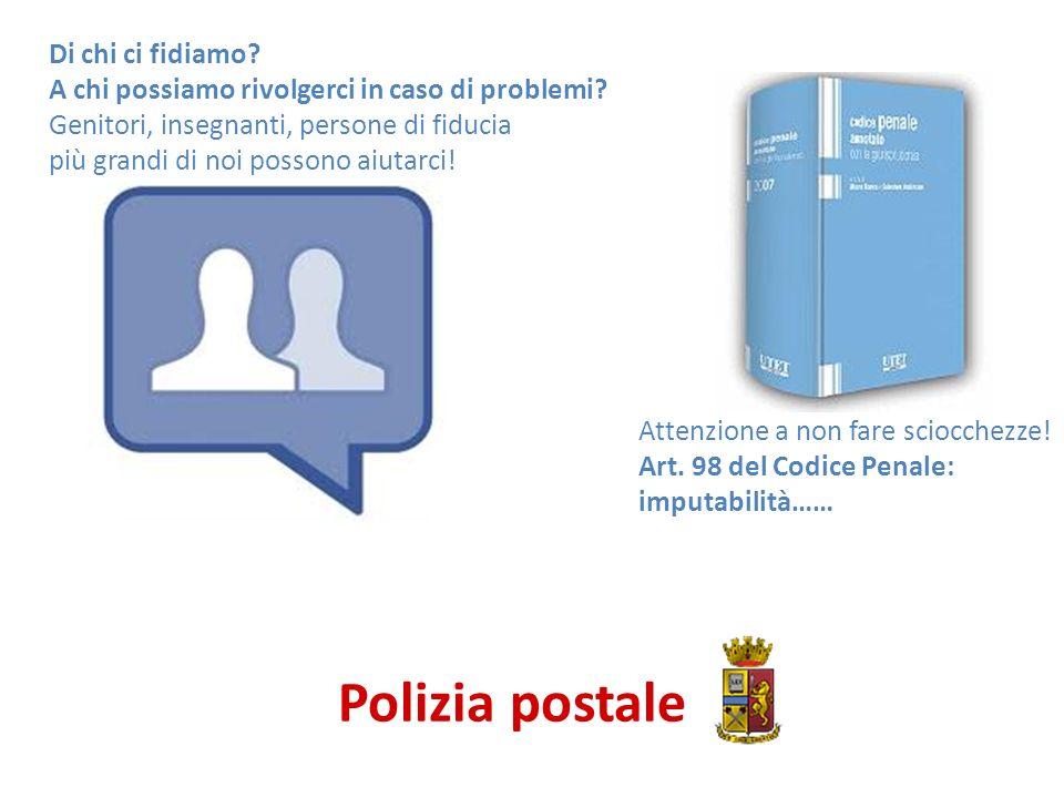 Polizia postale Di chi ci fidiamo. A chi possiamo rivolgerci in caso di problemi.