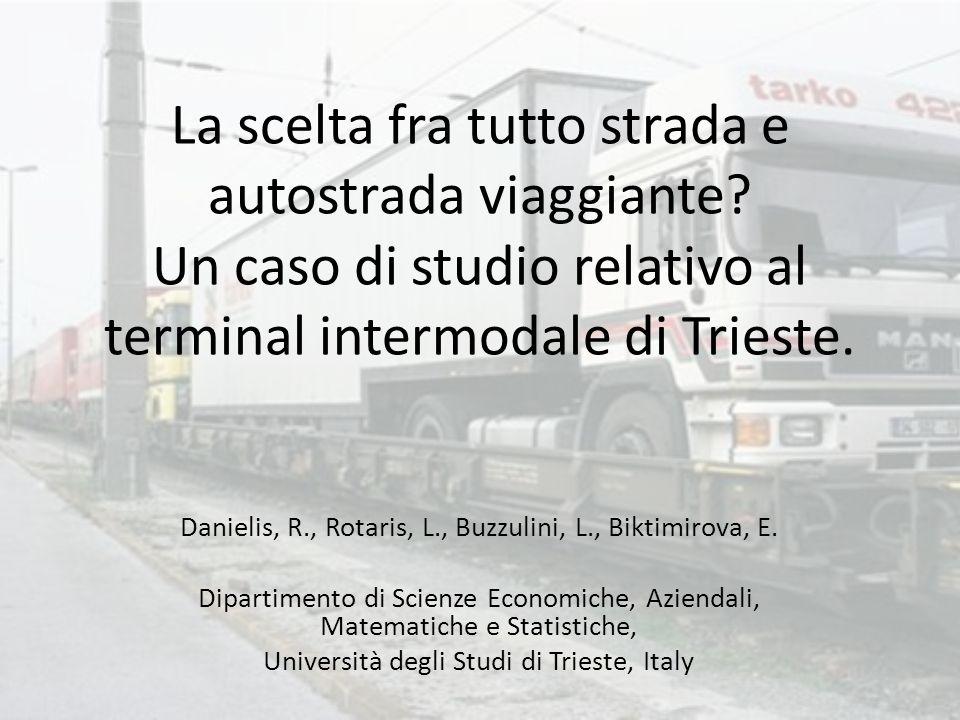 La scelta fra tutto strada e autostrada viaggiante? Un caso di studio relativo al terminal intermodale di Trieste. Danielis, R., Rotaris, L., Buzzulin