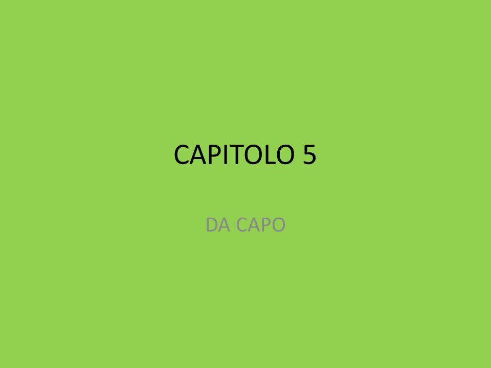 CAPITOLO 5 DA CAPO