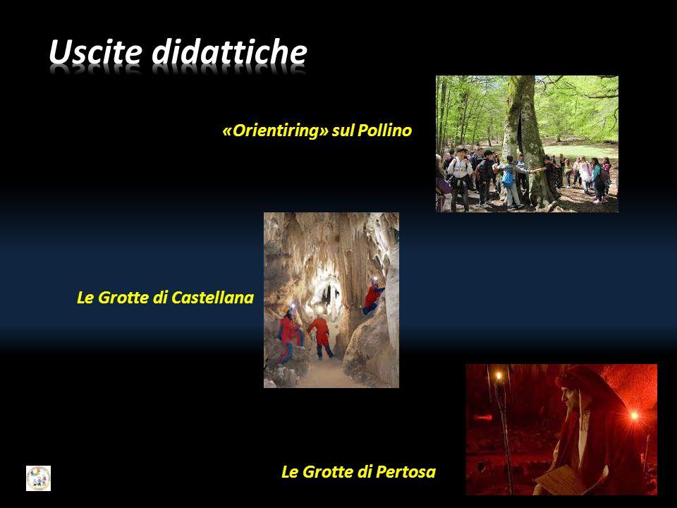 «Orientiring» sul Pollino Le Grotte di Castellana Le Grotte di Pertosa