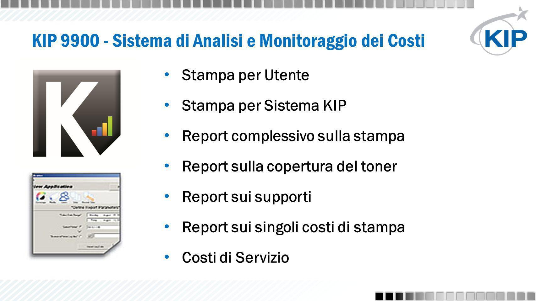 Stampa per Utente Stampa per Sistema KIP Report complessivo sulla stampa Report sulla copertura del toner Report sui supporti Report sui singoli costi di stampa Costi di Servizio