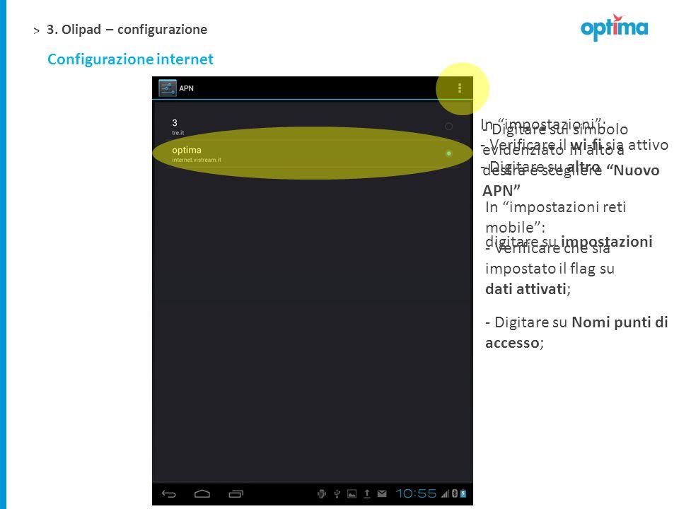 > 3. Olipad – configurazione digitare su impostazioni Configurazione internet In impostazioni: - Verificare il wi-fi sia attivo - Digitare su altro In