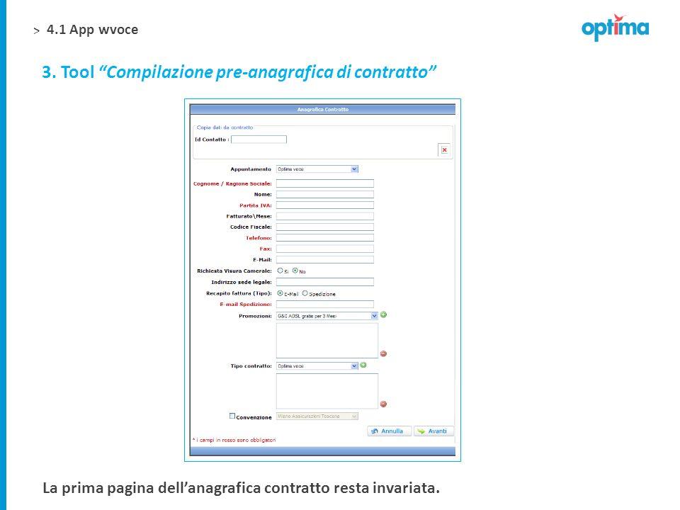 > La prima pagina dellanagrafica contratto resta invariata. 3. Tool Compilazione pre-anagrafica di contratto 4.1 App wvoce